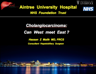 Mr Hassan Malik's presentation on the current situation with cholangiocarcinoma surgery: Can West Meet East?